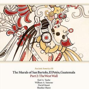 The Murals of San Bartolo, El Petén, Guatemala, Part 2: The West Wall