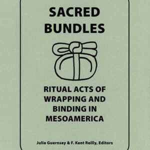 Sacred Bundles: Ritual Acts of Wrapping and Binding in Mesoamerica, edited by Julia Guernsey & F. Kent Reilly. Boundary End Archaeology Research Center, Special Publication Number 1. Paperback, 12 articles, 247 pages, black and white.